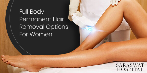 Full Body Permanent Hair Removal For Women