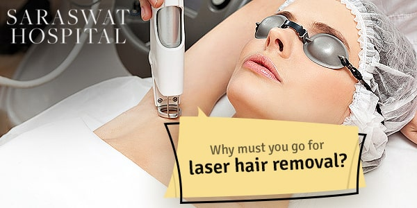 Why must you go for laser hair removal