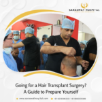 A Guide to Preparing for Your Hair Transplant Surgery